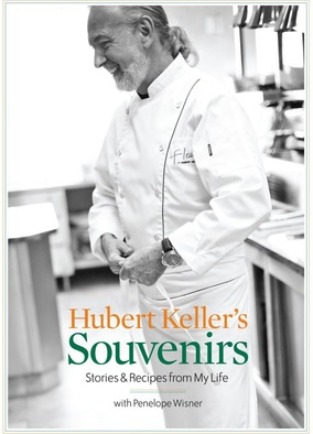 Hubert Keller's Souvenirs: Stories & Recipes from My Life