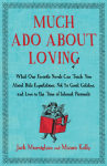 Much Ado About Loving