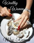Wealthy Women: Mini-Reviews