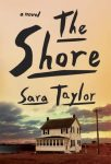 The Shore: A Novel by Sara Taylor