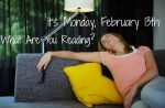 It's Monday, February 13th: What Are You Reading?