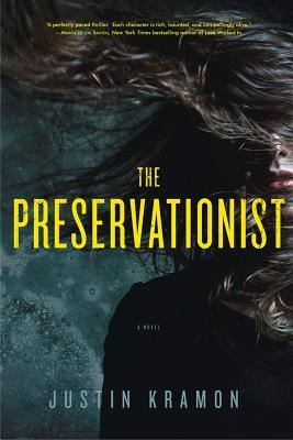 The Preservationist: A Novel by Justin Kramon