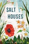 Salt Houses: A Novel