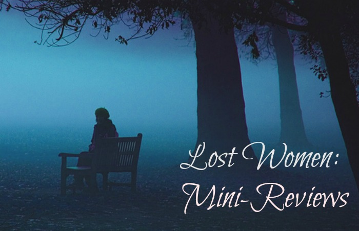 Lost Women: Mini-Reviews